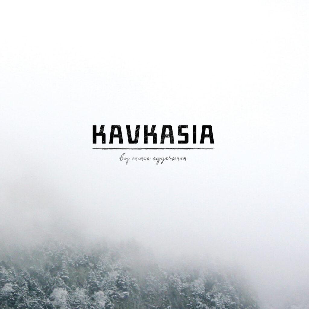 Kavkasia by Minco Eggersman